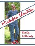 Sheila Gilhooly Mistaken Identity